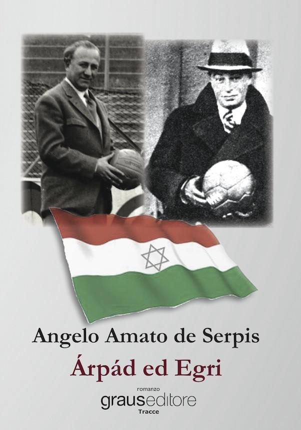 Angel Amato De Serpis - Árpád ed Egri